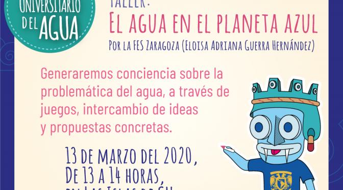 Taller: El agua en el Planeta Azul (Festival Universitario del Agua)