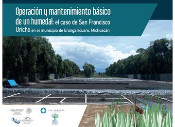 Operación y mantenimiento básico de un humedal: el caso de San Francisco Uricho en el municipio de Erongarícuaro, Michoacán