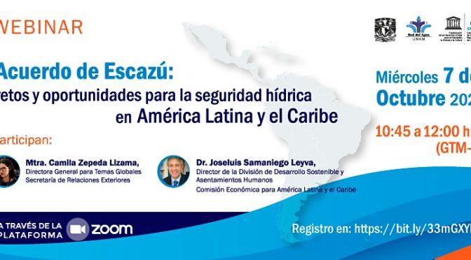 Webinar – Acuerdo de Escazú: retos y oportunidades para la seguridad hídrica en América Latina y el Caribe