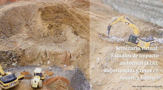 Estudios de impacto ambiental (EIA): Experiencias y retos en América Latina