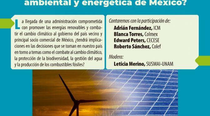 Observatorio UNAM- Conversatorio ¿Influirá la llegada de Joe Biden al gobierno de EUA en la política ambiental y energética de México?