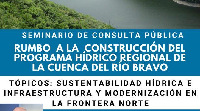 Cuarto Seminario en línea: Rumbo a la Construcción del Programa Hídrico Regional de la Cuenca del Río Bravo.
