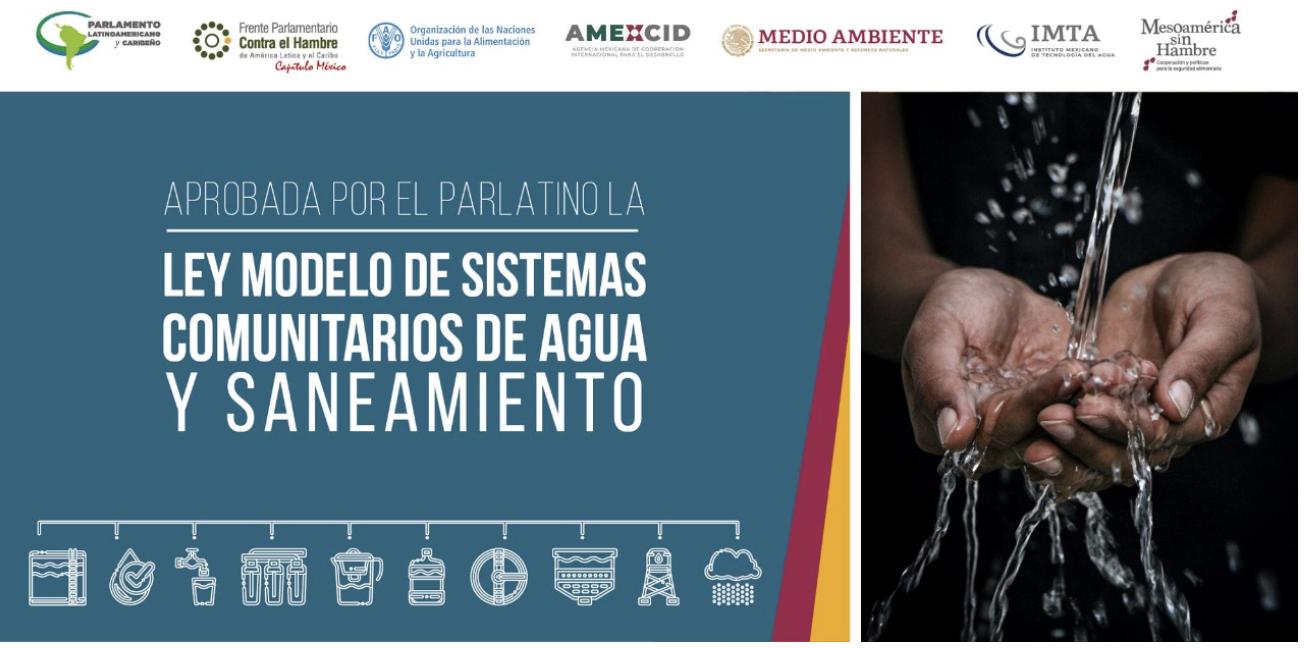 Gobierno de México comunicado: El PARLATINO aprueba Ley Modelo de sistemas comunitarios de agua y saneamiento con apoyo de México y la FAO