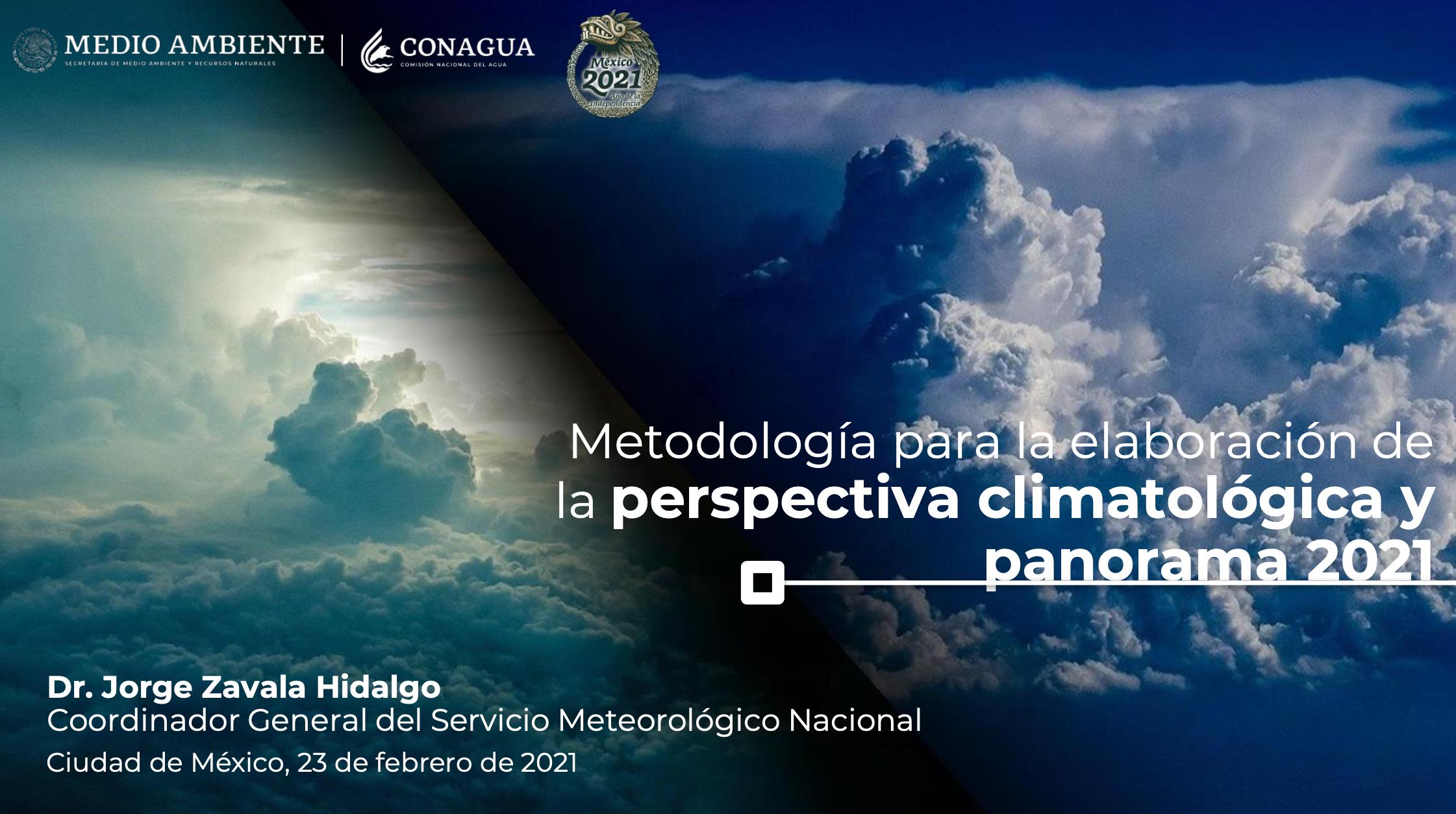 Conferencia Dr. Jorge Zavala Hidalgo-Metodología para la elaboración de la perspectiva climatológica y panorama 2021