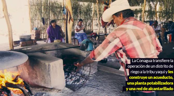 Sonora: Los yaquis gestionarán su propio uso de agua cedido por Conagua. Tendrán acueducto, planta y red (sinembargo.mx)