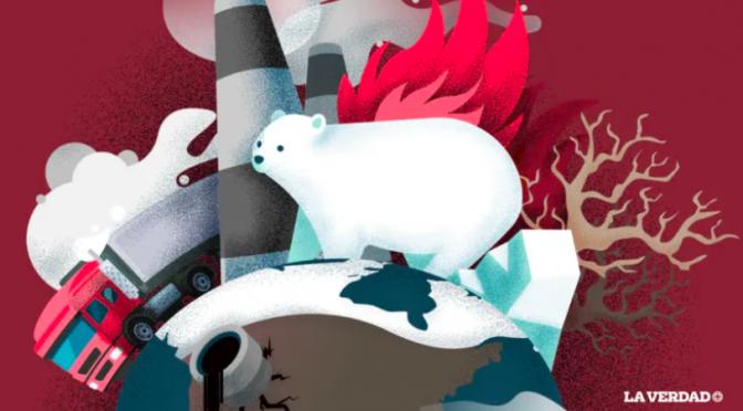 El cambio climático y el daño hacia el planeta (LA VERDAD)
