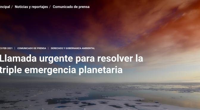 Llamada urgente para resolver la triple emergencia planetaria (unep.org)