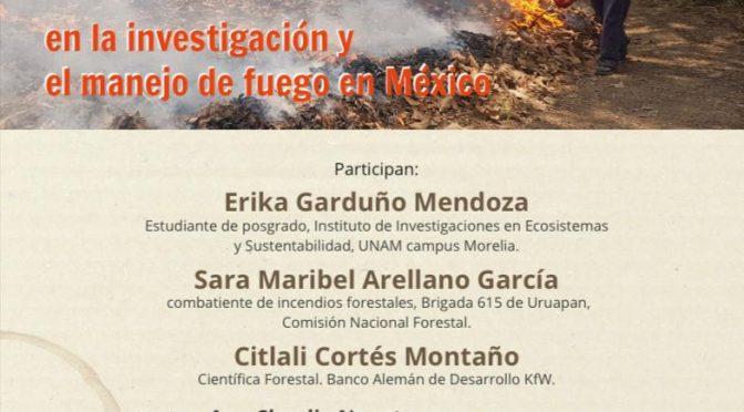 Perspectivas y experiencias de mujeres en la investigación y el manejo de fuego en México | Centro Cultural UNAM en Morelia
