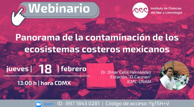 Webinario ICML-UNAM: Panorama de la contaminación de los ecosistemas costeros mexicanos
