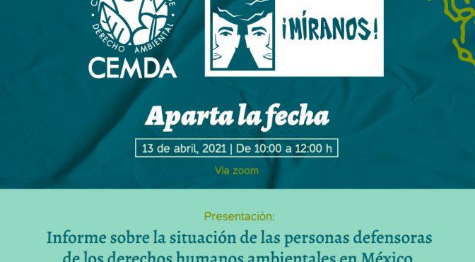 """CEMDA- Presentación """"Informe sobre la situación de las personas defensoras de los derechos humanos ambientales en México"""""""