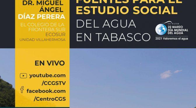 CCGS Seminario Socioecosistemas: Rupturas y Paradigmas- Fuentes para el estudio social del agua en Tabasco