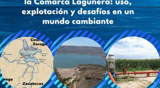 """COMEII- Foro de Análisis """"La gestión sustentable del agua en la Comarca Lagunera: uso, explotación y desafíos en un mundo cambiante"""""""