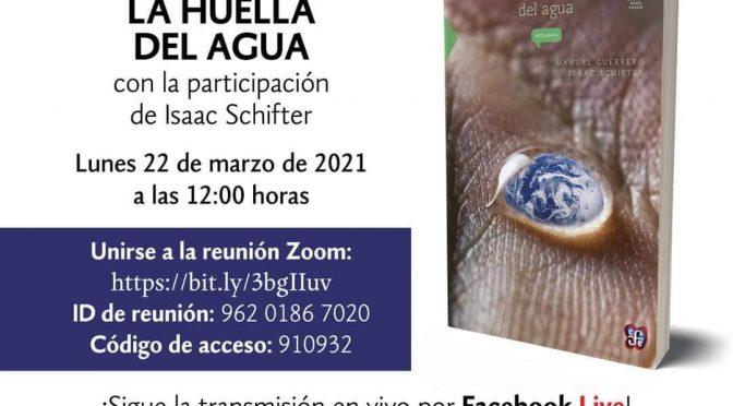 "Fondo de Cultura Económica- Videoconferencia ""La Huella del Agua"""