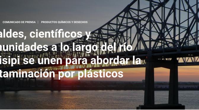 EEUU: Alcaldes, científicos y comunidades a lo largo del río Misisipi se unen para abordar la contaminación por plásticos (unep.org)
