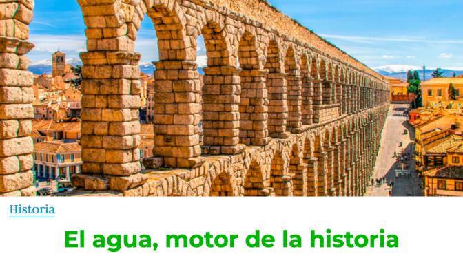 El agua, motor de la historia  (el Ágora)