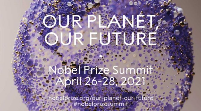 """Nobel Prize Summit """"Our Planet, Our Future"""" 🌎"""