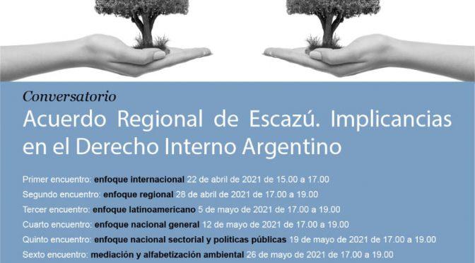 CFJ- Conversatorio: Acuerdo Regional de Escazú. Implicancias en el Derecho Interno Argentino. Primer Encuentro: Enfoque Internacional