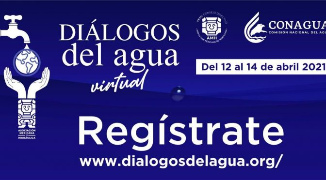 Asociación Mexicana de Hidráulica, A.C- Diálogos del agua virtual 2021