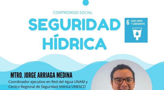 """IBERO Puebla- Compromiso Social: """"Seguridad Hídrica"""""""