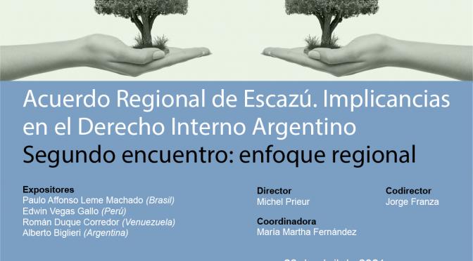 CFJ- Conversatorio: Acuerdo Regional de Escazú. Implicancias en el Derecho Interno Argentino. Segundo Encuentro: Enfoque Regional