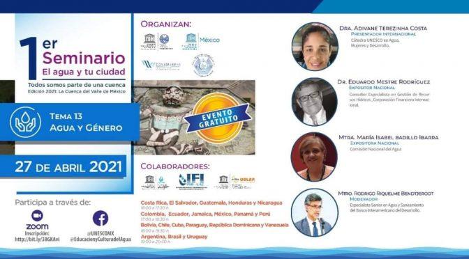 """Seminario """"El agua y tu ciudad, todos somos parte de una cuenca""""- Edición 2021: La Cuenca del Valle de México"""
