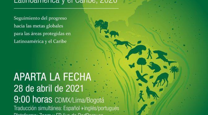 Lanzamiento del Informe Planeta Protegido: Latinoamérica y el Caribe, 2020