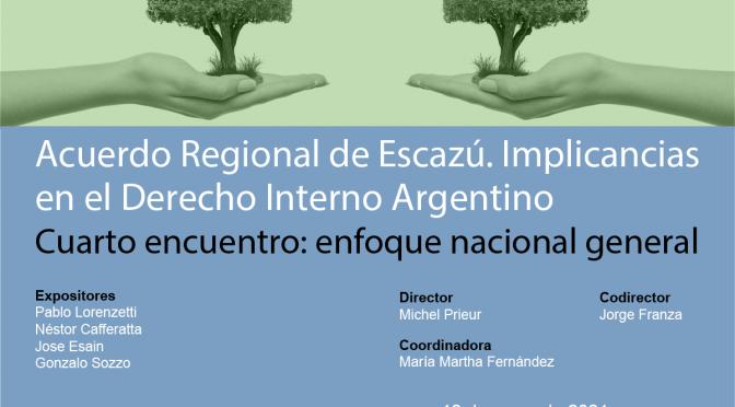 CFJ- Conversatorio: Acuerdo Regional de Escazú. Implicancias en el Derecho Interno Argentino. Cuarto Encuentro: Enfoque Nacional General