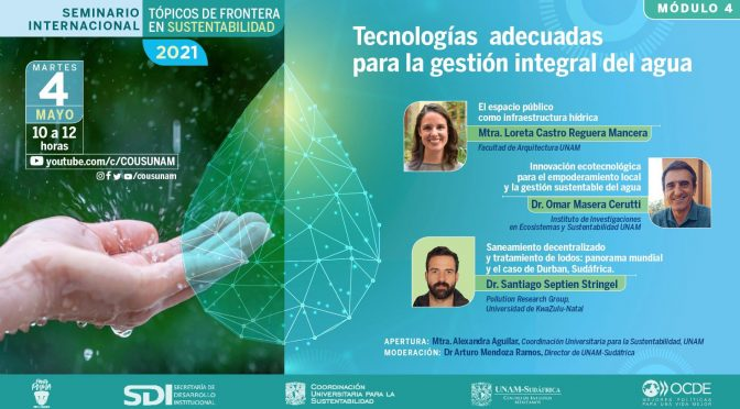 """Coordinación Universitaria para la Sustentabilidad UNAM- 4º Módulo: Seminario Internacional """"Tópicos de Frontera en Sustentabilidad 2021"""""""