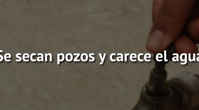 Zac: Se secan pozos y carece el agua (NTR Zacatecas)
