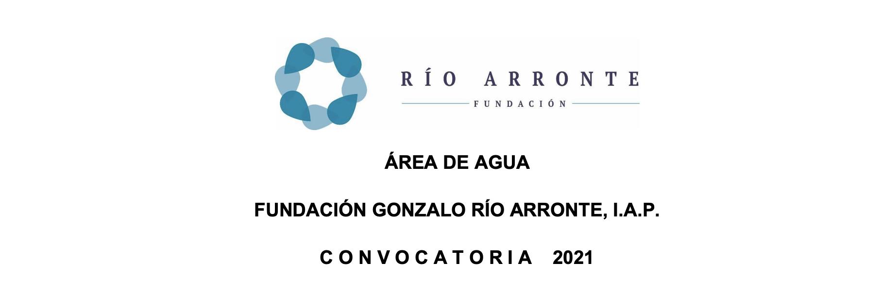 Convocatoria 2021 Fundación Gonzalo Río Arronte, I.A.P.- Área de Agua