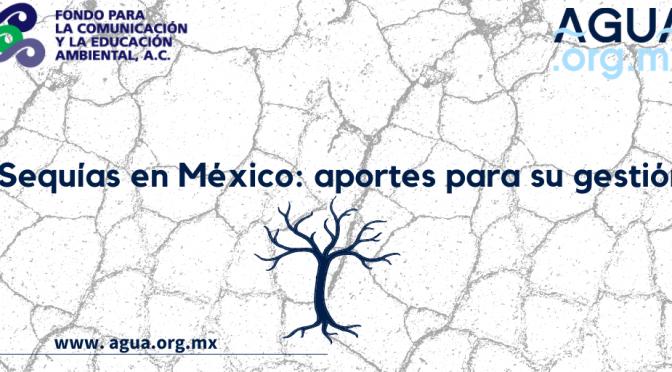 Sequías en México: aportes para su gestión