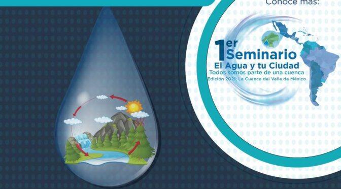 """UNESCO Edición 2021- 1er Seminario """"El Agua y tu Ciudad: Todos somos parte de una cuenca"""""""