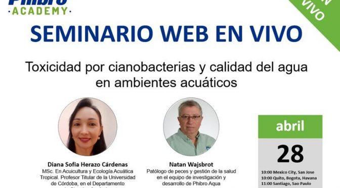 """Aquaculture- Conferencia En Vivo """"Toxicidad por cianobacterias y calidad del agua en ambientes acuáticos"""" 🐟"""