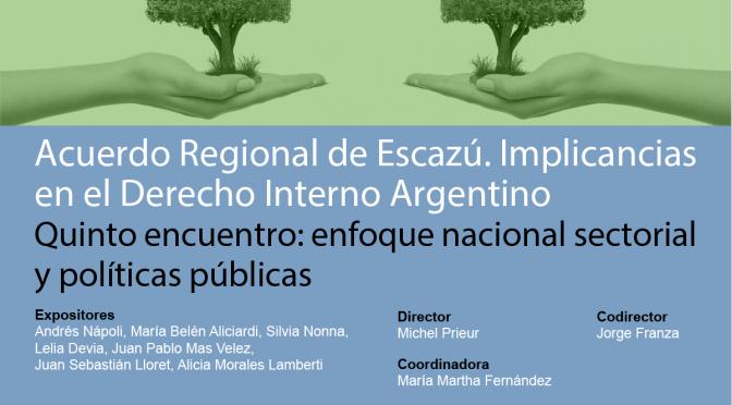 CFJ- Conversatorio: Acuerdo Regional de Escazú. Implicancias en el Derecho Interno Argentino. Quinto Encuentro: Enfoque Nacional Sectorial y Políticas Públicas