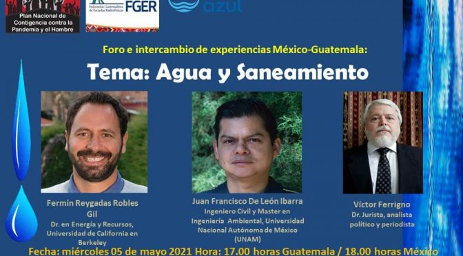 Foro e intercambio de experiencias México-Guatemala: Tema: Agua y Saneamiento💧