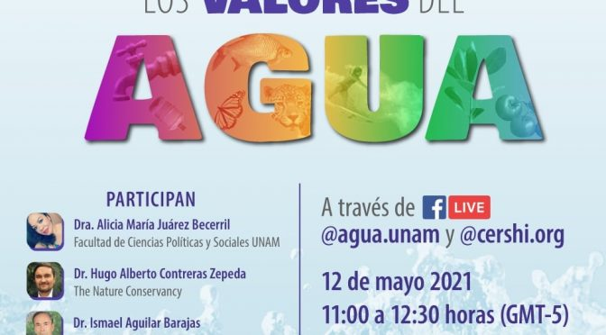 Agua UNAM Webinar: Los valores del agua💧