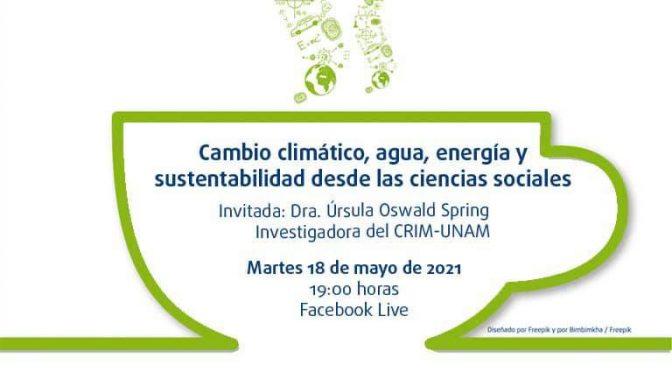 Instituto de las Energías Renovables- Café Científico: Cambio climático, agua, energía y sustentabilidad desde las ciencias sociales.