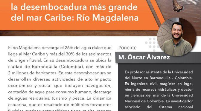 """Instituto de Ingeniería UNAM- Seminario """"Procesos físicos en la desembocadura más grande del mar Caribe: Río Magdalena"""""""