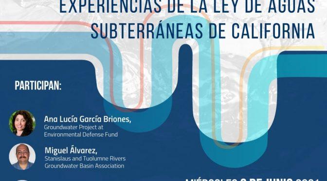 Agua UNAM- Webinar: Agua Subterránea y sequía. Experiencias de la Ley de Aguas Subterráneas de California.