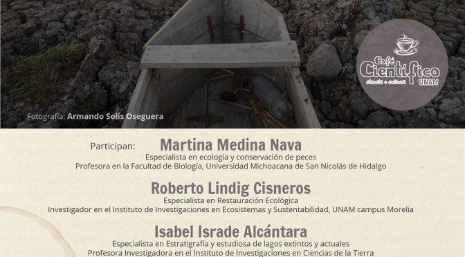 Café Científico ☕️- ¿Es posible restaurar el Lago de Cuitzeo en Michoacán?