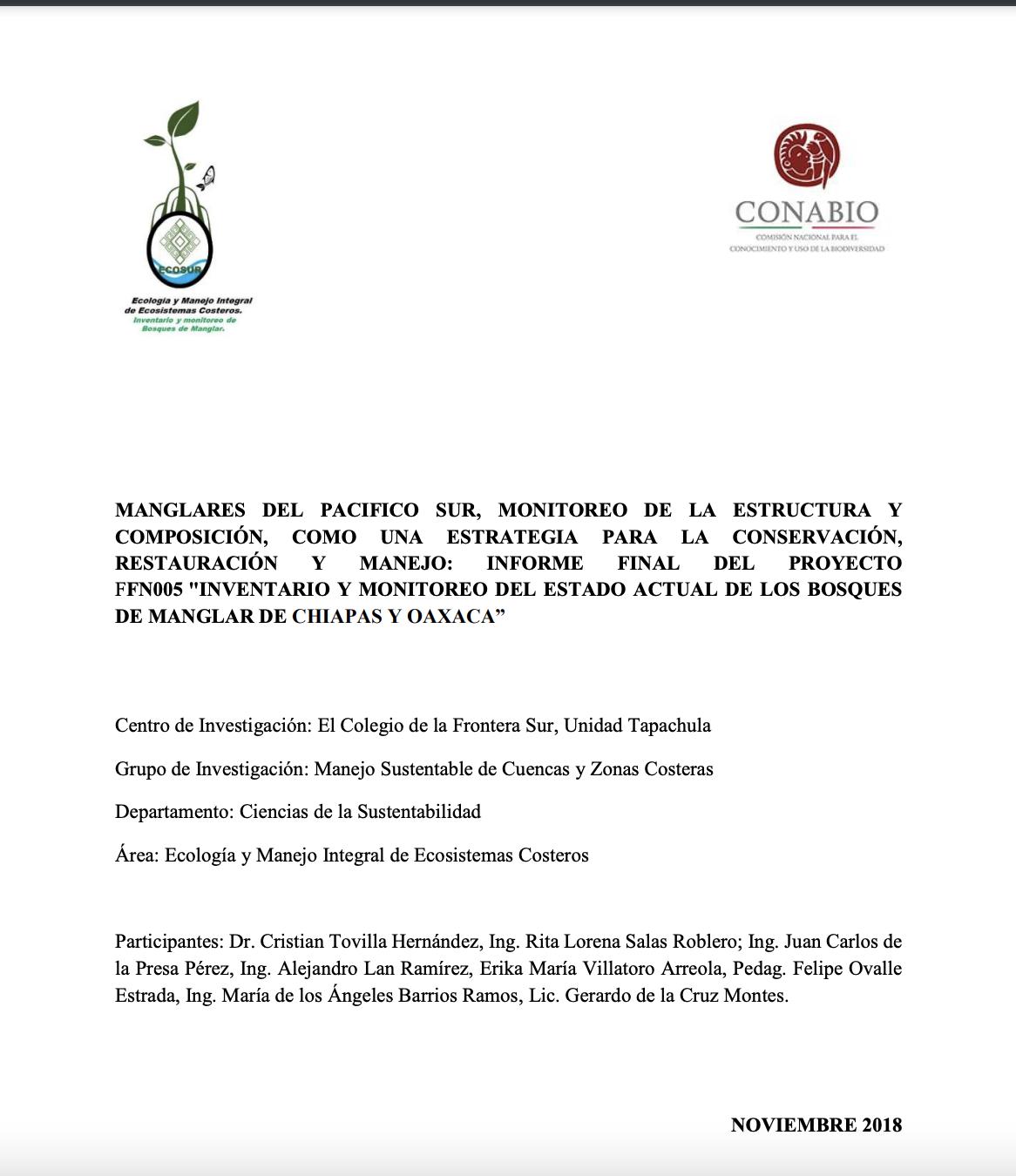 """Manglares del pacifico sur, monitoreo de la estructura y composición, como una estrategia para la conservación, restauración y manejo: Informe Final del proyecto Ffn005 """"Inventario y monitoreo del estado actual de los bosques de manglar de Chiapas y Oaxaca"""""""