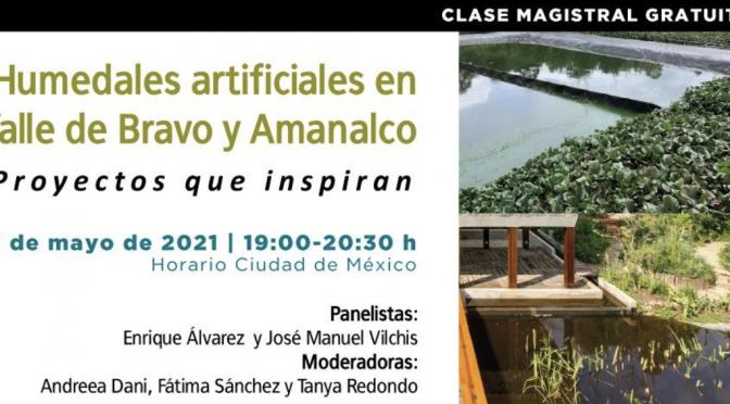 UMA México-Clase magistral: Humedales artificiales. Proyectos que inspiran.