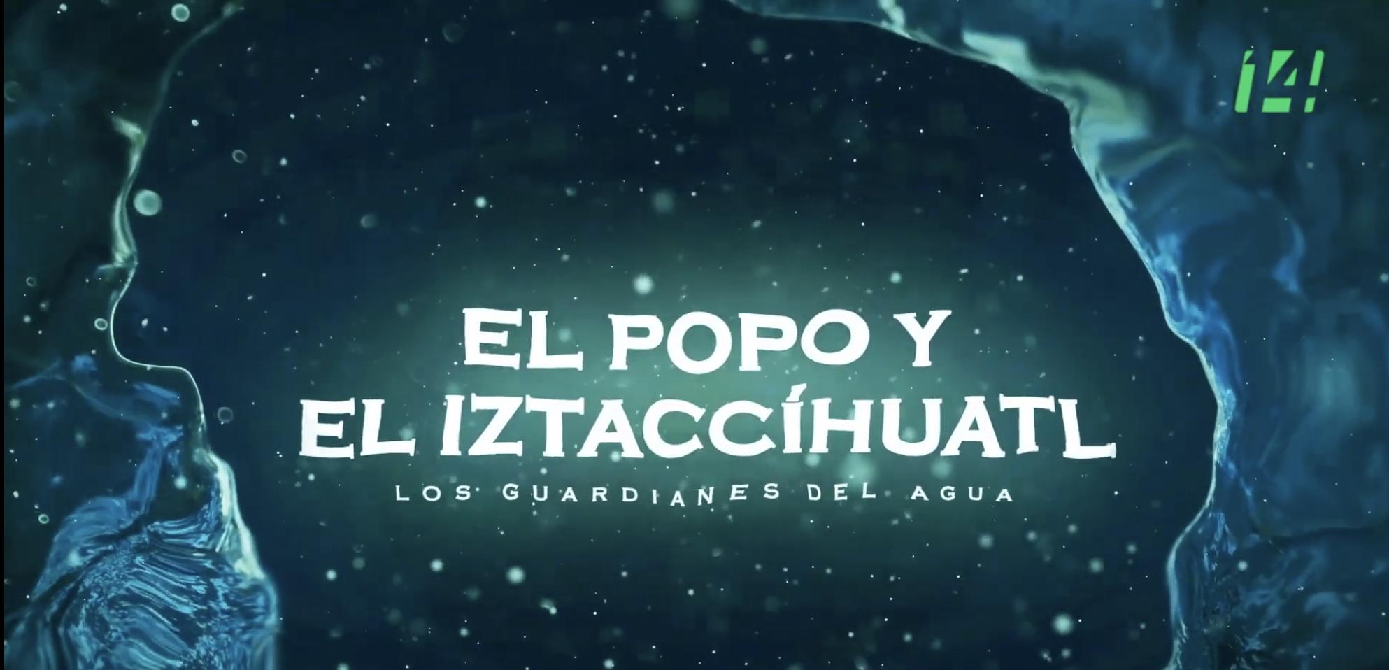 El Popo y el Iztaccíhuatl: Los Guardianes del Agua | Video