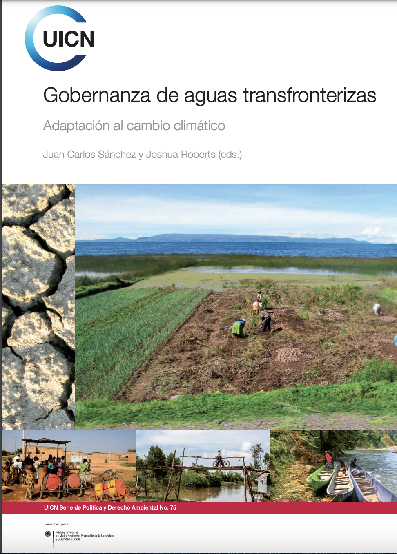 UICN Gobernanza de aguas transfronterizas. Adaptación al cambio climático.