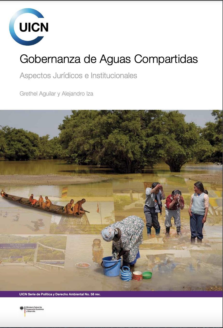 UICN Gobernanza de Aguas Compartidas. Aspectos Jurídicos e Institucionales.