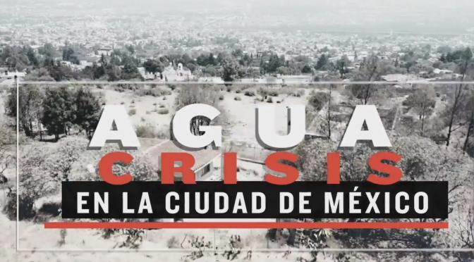 Video: Acciones en barrios y colonias contra desabasto de agua en el Valle de México (Televisa.news)