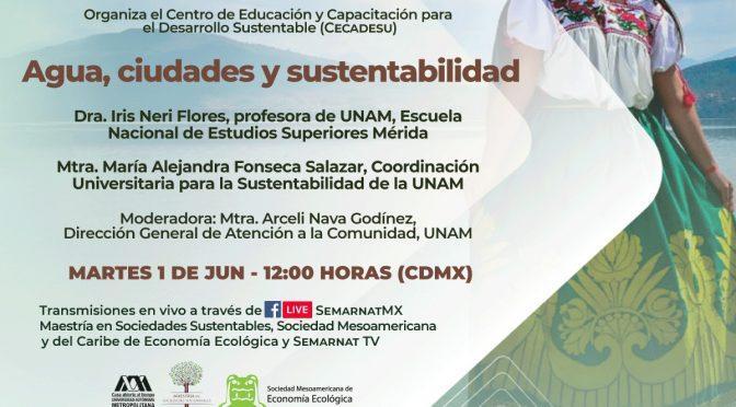 Medio ambiente. Alternativas hacia un futuro sostenible. Conferencia: Agua, ciudades y sustentabilidad