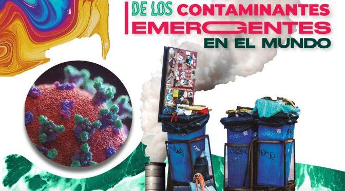 Perspectivas de los contaminantes emergentes en el mundo (Gobierno de México)