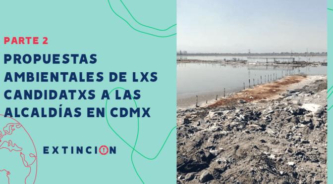 Propuestas Ambientales de Lxs Candidatxs en la CDMX- Parte 2 (Sopitas.com)