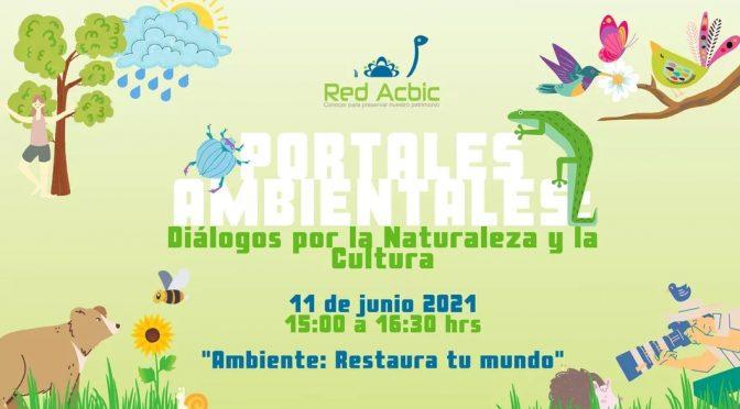 """Mesa de Diálogo """"Ambiente: Restaura tu mundo."""" (Red ACBIC)"""